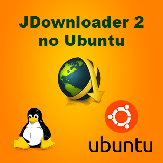 JDownloader 2 - o famoso Gerenciador de Downloads no Ubuntu